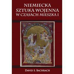 David S. Bachrach, Niemiecka sztuka wojenna w czasach Mieszka I