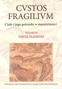 Cvstos fragilivm: ciało i jego potrzeby w starożytności