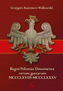 Regni Poloniae Documenta rerum gestarum MCCCLXIII-MCCCLXXXV