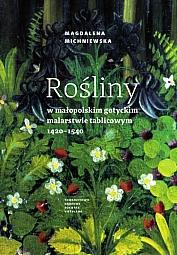 Magdalena Michniewska, Rośliny w małopolskim gotyckim malarstwie tablicowym