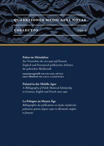 Polen im Mittelalter. Ein Verzeichnis der seit 1990 auf Deutsch, Englisch und Französisch publizierten Arbeiten der polnischen Mediävistik