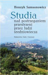 Henryk Samsonowicz, Studia nad postrzeganiem przestrzeni przez ludzi średniowiecza