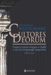 Przemysław Wojciechowski, Cultores Deorum. Stowarzyszenia religijne w Italii w okresie wczesnego cesarstwa I-III w. n.e.