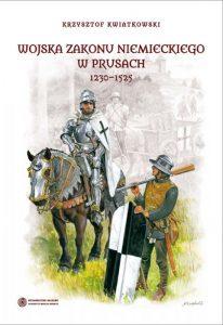 Krzysztof Kwiatkowski, Wojska Zakonu Niemieckiego w Prusach 1230-1525