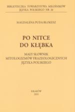 Magdalena Puda-Blokesz, Po nitce do kłębka. Mały słownik mitologizmów frazeologicznych języka polskiego