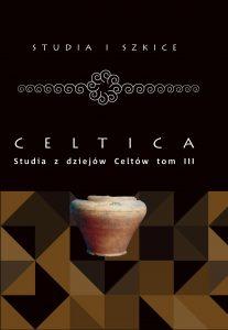 Celtica. Studia z dziejów Celtów, t. III