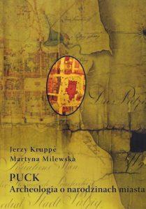 Jerzy Kruppe, Martyna Milewska, Puck. Archeologia o narodzinach miasta