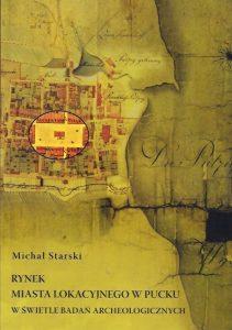 Michał Starski, Rynek miasta lokacyjnego w Pucku w świetle badań archeologicznych