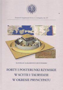Radosław Karasiewicz-Szczypiorski, Forty i posterunki rzymskie w Scytii i Taurydzie w okresie pryncypatu