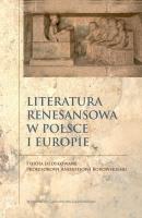 Literatura renesansowa w Polsce i Europie.Studia dedykowane Profesorowi Andrzejowi Borowskiemu