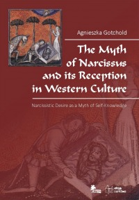 Agnieszka Gotchold, The Myth of Narcissus and its Reception in Western Culture