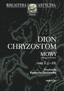 Dion Chryzostom, Mowy, t. 1