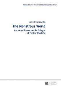 Julia Doroszewska, Corporeal Discourses in Phlegon of Tralles' Mirabilia