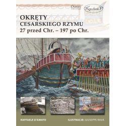 Raffaele D'Amato, Okręty cesarskiego Rzymu 27 przed Chr. - 197 po Chr.