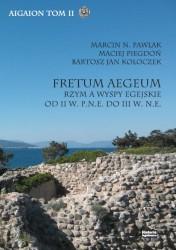 Fretum Aegeum. Rzym a wyspy egejskie od II w. p.n.e. do III w. n.e.