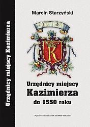Marcin Starzyński, Urzędnicy miejscy Kazimierza do 1550 roku