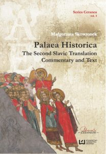 Małgorzata Skowronek, Palea Historica. The Second Slavic Translation: Commentary and Text