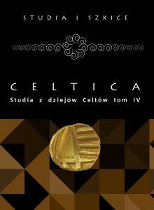 Celtica. Studia z dziejów Celtów t. IV