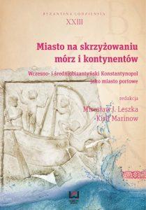 Wczesno- i średniobizantyński Konstantynopol jako miasto portowe
