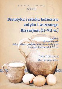 Dietetyka i sztuka kulinarna antyku i wczesnego Bizancjum (II-VII w.). Cz. III. Ab ovo ad γάλα