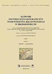 Słownik historyczno-geograficzny województwa krakowskiego w średniowieczu, cz. V, z. 1