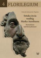 Dominika Budzanowska-Weglenda, Sztuka życia według Marka Aureliusza