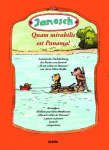 Janosch, Quam mirabilis est Panama!