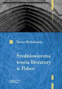Teresa Michałowska, Średniowieczna teoria literatury w Polsce