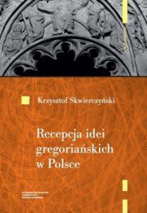 Krzysztof Skwierczyński, Recepcja idei gregoriańskich w Polsce do początku XIII wieku
