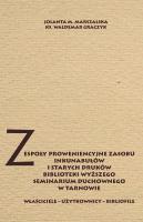 Jolanta M. Marszalska, Waldemar Graczyk, Zespoły proweniencyjne zasobu inkunabułów i starych druków biblioteki WSD w Tarnowie