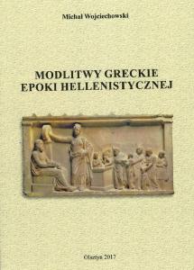 Michał Wojciechowski, Modlitwy greckie epoki hellenistycznej