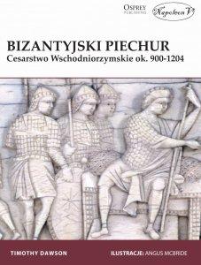 Timothy Dawson, Bizantyjski piechur. Cesarstwo Wschodniorzymskie ok. 900-1204