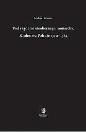 Andrzej Marzec, Pod rządami nieobecnego monarchy