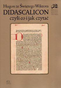 Hugon ze Świętego Wiktora, Didascalicon, czyli co i jak czytać