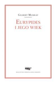 Gilbert Murray, Eurypides i jego wiek