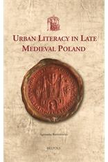 Agnieszka Bartoszewicz, Urban Literacy in Late Medieval Poland