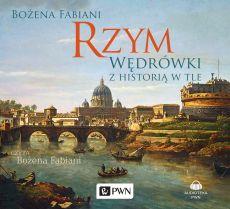 Bożena Fabiani, Rzym. Wędrówki z historią w tle