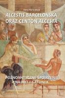 Anna Maria Wasyl, Alcestis barcelońska oraz centon Alcesta