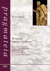 """Maciej Piegdoń, W cieniu """"metus Gallicus"""""""