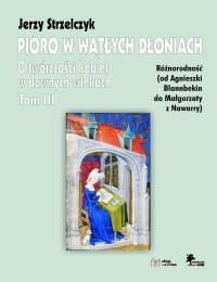 Jerzy Strzelczyk, Pióro w wątłych dłoniach, t. III