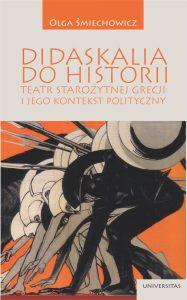 Olga Śmiechowicz, Didaskalia do historii – teatr starożytnej Grecji i jego kontekst polityczny