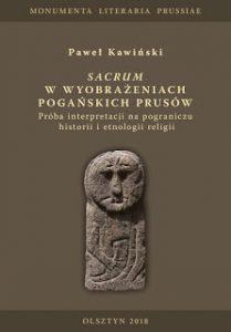 Paweł Kawiński, Sacrum w wyobrażeniach dawnych Prusów