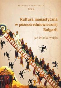 Jan Mikołaj Wolski, Kultura monastyczna w późnośredniowiecznej Bułgarii