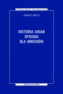Atanazy Wielki, Historia arian spisana dla mnichów