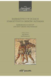 Barbarzyńcy w oczach starożytnych Greków i Rzymian