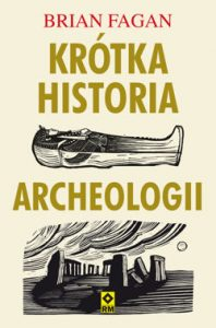 Brian Fagan, Krótka historia archeologii