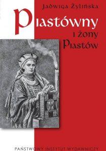 Jadwiga Żylińska, Piastówny i żony Piastów