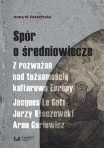 Anna M. Brzezińska, Spór o średniowiecze