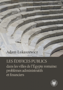 Adam Łukaszewicz, Les édifices publics dans les villes de l'Égypte romaine