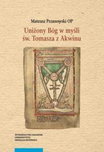 Mateusz Przanowski, Uniżony Bóg w myśli św. Tomasza z Akwinu